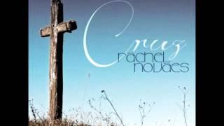 Ao Deus - Rachel Novaes - CD Cruz 2013