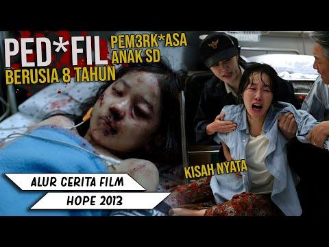 PED0F!L ASHU‼️ KISAH SEORANG GADIS 8 TAHUN YANG DI PRK0S4 || Alur Cerita Film Hope 2013
