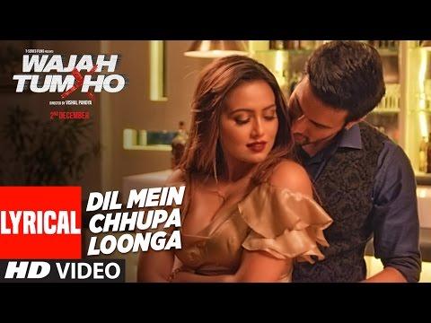 Video Dil Mein Chhupa Loonga Lyrical Video | Wajah Tum Ho | Armaan Malik & Tulsi Kumar | Meet Bros download in MP3, 3GP, MP4, WEBM, AVI, FLV January 2017