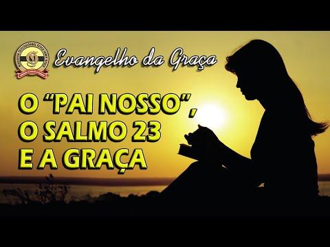 O PAI NOSSO, O SALMO 23 E A GRAÇA