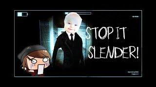 HUNTED BY BABY SLENDERMAN  |  Stop it Slender