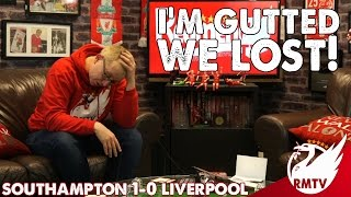 Southampton V Liverpool 1-0 | I'm Gutted We Lost! | Chris' Match Reaction