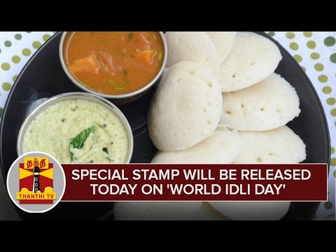 World-Idli-Day--Special-Postage-Stamp-will-be-released-Today--Thanthi-TV
