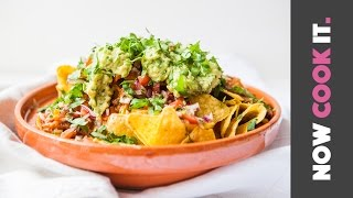 Perfect Sharing Nachos | Now Cook It by SORTEDfood