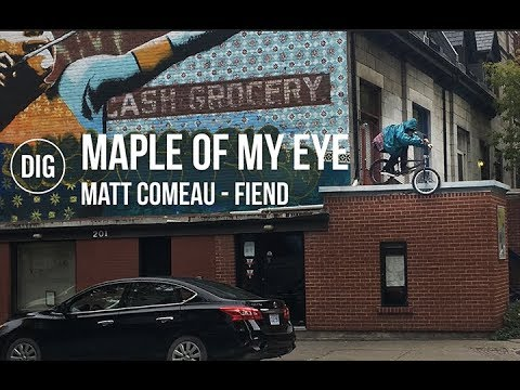 Matt Comeau – Fiend Maple of my eye