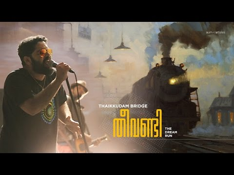 Theevandi - Thaikkudam Bridge - Official Music Video Hd