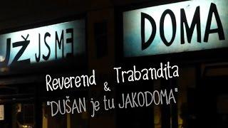 Video Poslední koncert TRABANDITA | REVEREND | DUŠAN je tu JAKODOMA v