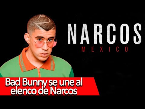 Bad Bunny participará en la 3era temporada de Narcos México de Netflix