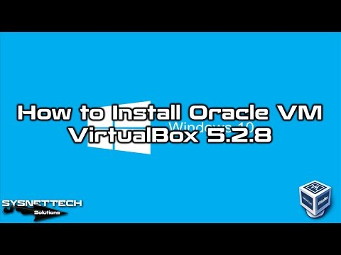 How to Install Oracle VM VirtualBox 5.2.8 on Windows Operating System | SYSNETTECH Solutions