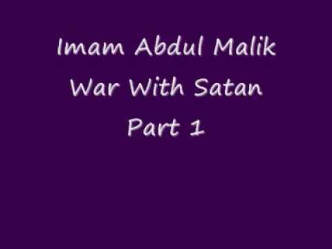 Imam Abdul Malik War With Satan Devil Part 1