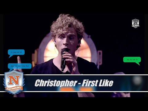 christopher - Christopher har lavet sangen First Like i anledningen af, at han var medvært i Natholdet den 30.01.2014. Teksten er en samling af rigtige kommentarer som Chr...