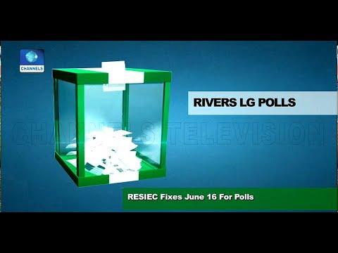 RESIEC Fixes June 16 For Rivers LG Polls   News Across Nigeria 
