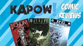 Kapow! Chum, Aliens Defiance & DC Universe Rebirth