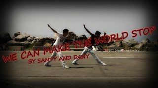 Santy Feat Dany Ll We Can Make The World Stop