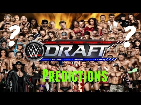WWE Draft 2016 Predictions! (RAW & SMACKDOWN Roster Draft)