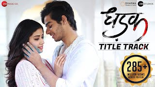 Dhadak Title Track Song Lyrics