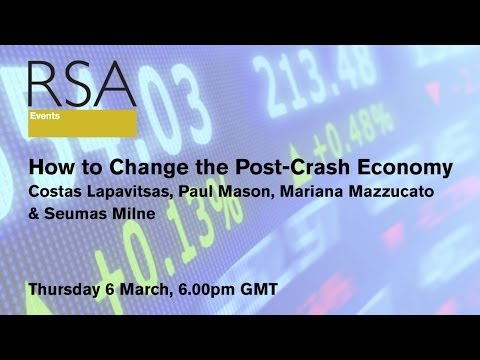 how to - An expert panel including Costas Lapavitsas - professor of economics at SOAS, Paul Mason, Culture and Digital editor, Channel 4 News; Mariana Mazzucato RM Ph...
