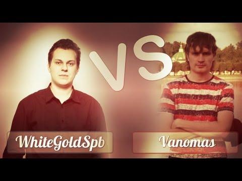 WhiteGoldSpb VS Vanomas