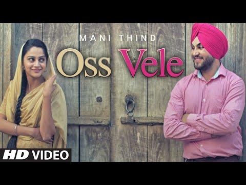 OSS VELE Video Song | Mani Thind | Latest Punjabi