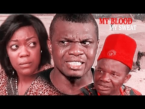 My Blood, My Sweat Season 3  - Latest Nigerian Nollywood Movie