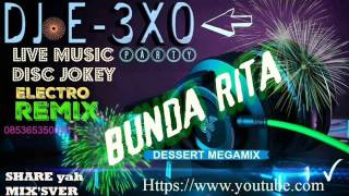☆☆Dessert ☆☆Bunda Rita♫ [Megamix]♫ DJ E-3XO♫ Video