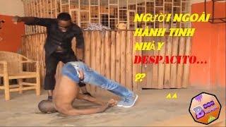 Nhảy DESPACITO phong cách NGƯỜI NGOÀI HÀNH TINH