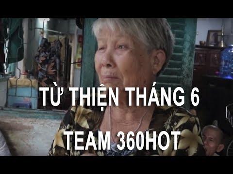 💞 Chương trình từ thiện tháng 6-2018 | Team 360hot 💞💞💞