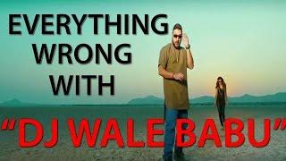 "Everything Wrong With - ""DJ Wale Babu"" Feat. Badshah | Bollywood Music Video Sins"