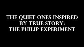 The Quiet Ones True Story: The Philip Experiment