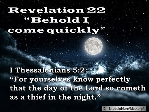 Behold I come quickly Revelation 22