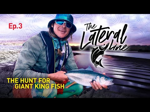 """The Lateral Line Ep.3 """"The hunt for giant King Fish"""""""
