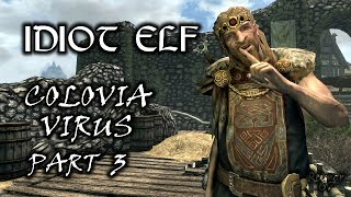 Idiot Elf in Skyrim - 057 - Colovia Virus - Part 3