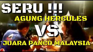 Video SERU !!! - Agung Hercules Vs. Juara Panco Malaysia MP3, 3GP, MP4, WEBM, AVI, FLV September 2019