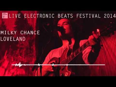 , title : 'Milky Chance - Loveland (Live Electronic Beats Festival 2014)'