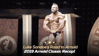 Luke Sandoe's Road to Arnold: 2019 Arnold Classic Recap!