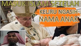 Video KELIRU MEMBERI NAMA ANAKNYA - PRIA KATOLIK INI MASUK ISLAM MP3, 3GP, MP4, WEBM, AVI, FLV Februari 2019