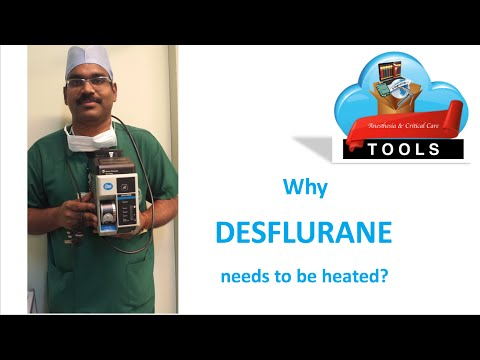 Why Desflurane needs to be heated? | Saneesh | AnesthesiaTOOLS