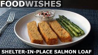 Shelter-in-Place Salmon Loaf - Food Wishes by Food Wishes