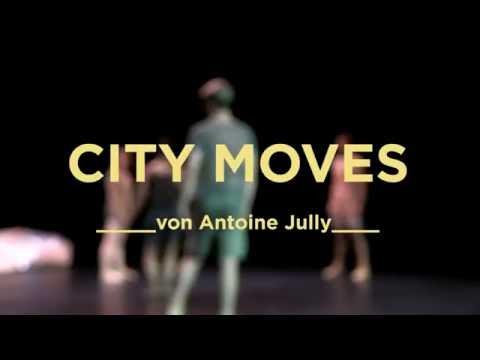 CITY MOVES von Antoine Jully - Premiere 10.06.2016