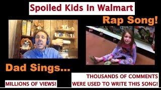 Spoiled Kids In Walmart The Remix!  Viral Video Inspires Rap Song Response By Dad