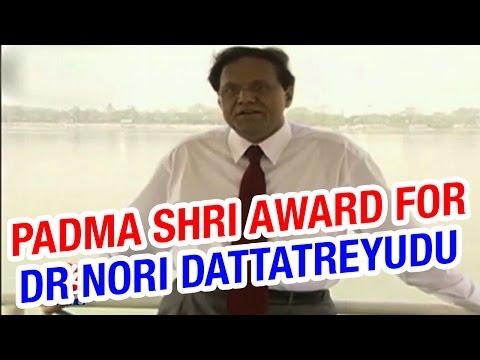 Central government Awarded Padma Shri to doctor Nori Dattatreyudu 27012015