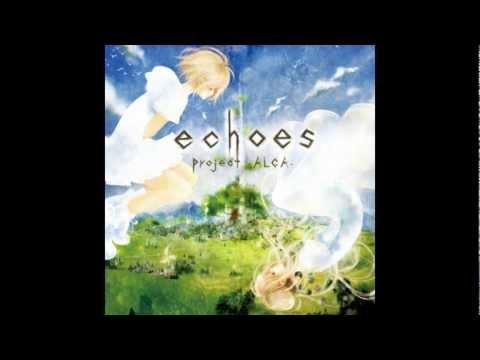 [project-ALCA-] Yanaginagi (やなぎなぎ) - Echoes