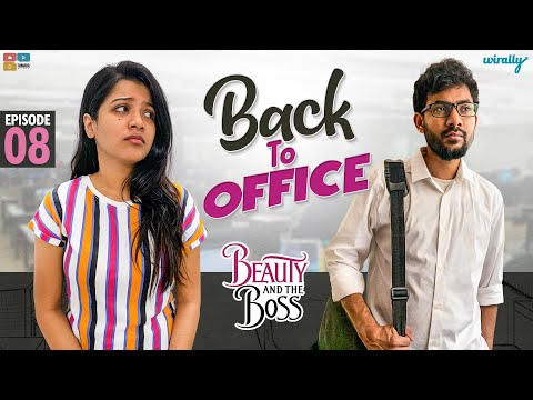Back To Office || EP- 8 || Beauty And The Boss || Wirally Originals || Tamada Media