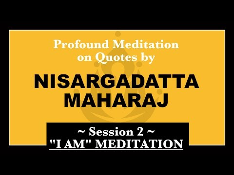 Nisargadatta Maharaj: Guided Meditation – I Am Meditation