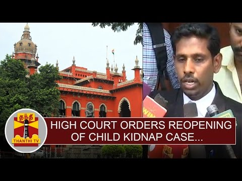 Madras-High-Court-orders-reopening-of-Child-Kidnap-Case-Thanthi-TV