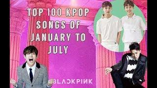 TOP 100 KPOP SONGS OF 2017 [January - July]