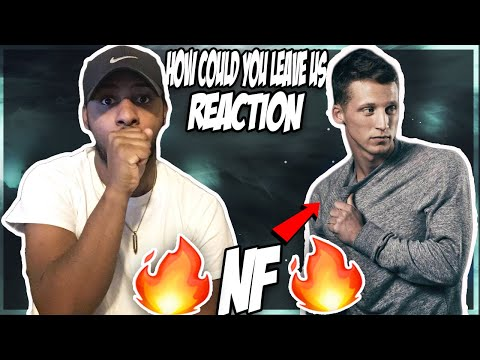 NF- HOW COULD YOU LEAVE US (OFFICIAL MUSIC VIDEO) REACTION!