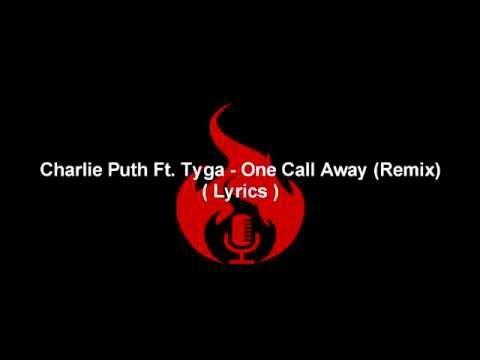 Charlie Puth Ft. Tyga - One Call Away (Remix Lyrics)