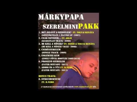Márkypapa & D.Nero - StriciHimnusz (2012)