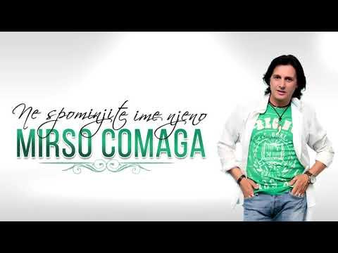 Mirso Comaga - Ne spominjite ime njeno